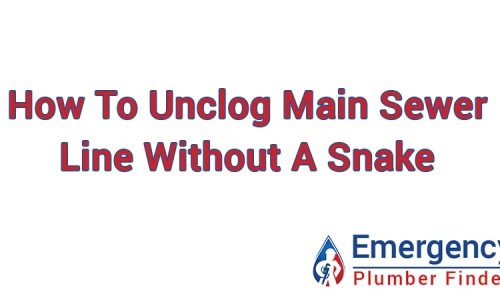 Unclogging A Sewer Line Without Any Plumbing Tools