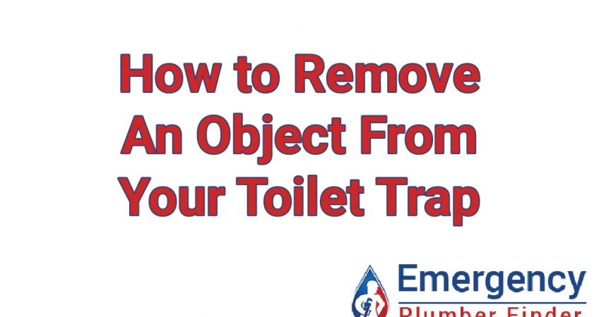 remove an object from toilet trap